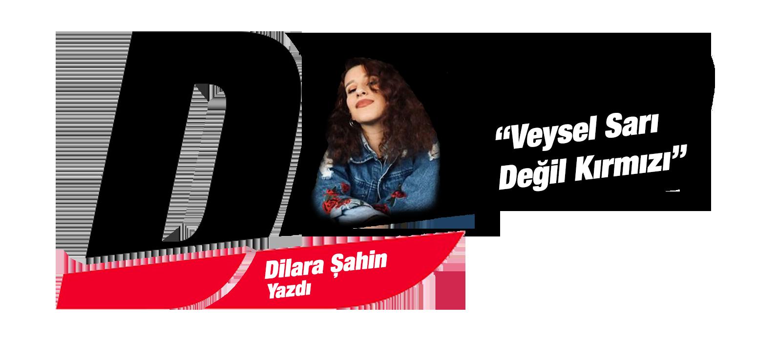 """Dilara Şahin, K.Paşa – F.Bahçe maçını yazdı! """"Veysel Sarı değil Kırmızı!"""""""